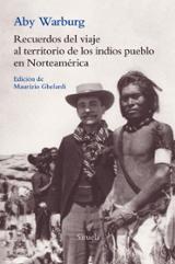 Recuerdos del viaje al territorio de los Indios Pueblo de Norteam - Warburg, Aby
