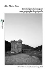 Els marges dels mapes: una geografia desplaçada - Matas Pons, Álex