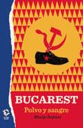 Bucarest. Polvo y sangre - Rejmer, Margo
