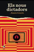 Els nous dictadors - Cotarelo, Ramón