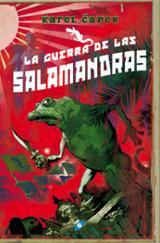 La guerra de las salamandras - Capek, Karel