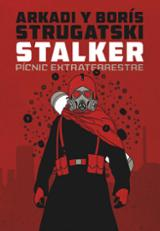 Stalker. Pícnic extraterrestre - Strugatski, Arcadi i Boris