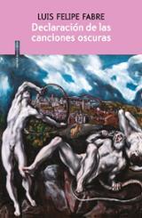 Declaración de las canciones oscuras - Felipe Fabre, Luis