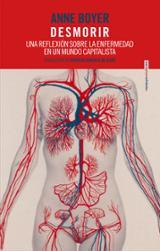 Desmorir: Una reflexión sobre la enfermedad en un mundo capitalis - Boyer, Anne