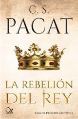 La rebelión del rey - Pacat, C.S.