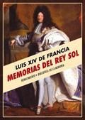 Memorias del Rey Sol - Luis XIV