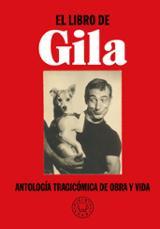 El libro de Gila. Antología tragicómica de obra y vida