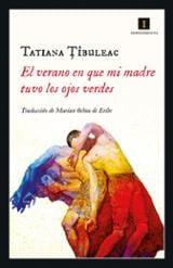 El verano en que mi madre tuvo los ojos verdes - Tibuleac, Tatiana