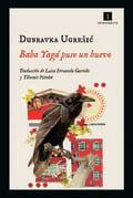 Baba Yaga puso un huevo - Ugresic, Dubravka
