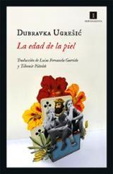 La edad de la piel - Ugresic, Dubravka