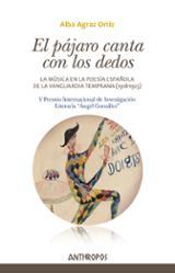 El pájaro canta con los dedos - Argaz Ortiz, Alba