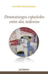 Dramaturgos españoles entre dos milenios - Morales Lomas, Francisco