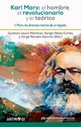 Karl Marx: el hombre, el revolucionario y el teórico I - AAVV