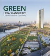 Green Urban Landscape. Ciudades sostenibles y saludables - AAVV