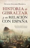 Historia de Gibraltar y su relación con España - Sánchez-Machuca, Octavio