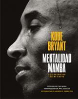 Mentalidad mamba. Los secretos de mi éxito - Bryant, Kobe
