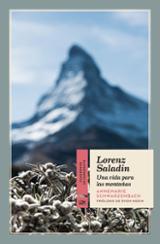 Lorenz Saladin. Una vida para las montañas - Schwarzenbach, Annemarie