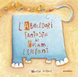 L´abecedari fantàstic de Potam l´elefant - Gisbert, Montse