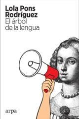 El árbol de la lengua - Pons Rodríguez, Lola
