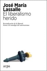 El liberalismo herido - Lassalle, José María