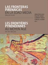 Las fronteras pirenaicas en la Edad Media (siglos VI-XV) - AAVV