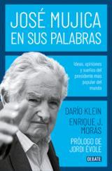 José Mújica en sus palabras - Klein, Darío