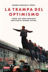 La trampa del optimismo - González Férriz, Ramón