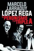El peronismo y la triple A - Larraquy, Marcelo