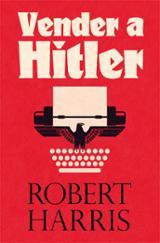 Vender a Hitler - Harris, Robert
