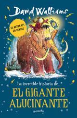 La increíble historia de... El gigante alucinante - Walliams, David