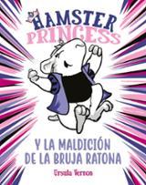 Hamster Princess y la maldición de la bruja ratona - Vernon, Ursula