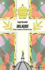 ¡Milagro! Éxtasis y sombras en El Palmar de Troya - Decarlini, Jorge