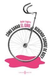 Cómo ganar el Giro bebiendo sangre de buey - Izagirre, Ander