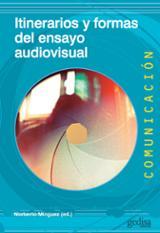 Itinerarios y formas del ensayo audiovisual - Mínguez, Norberto (ed.)