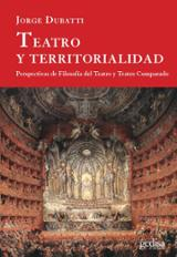 Teatro y territorialidad - Dubatti, Jorge