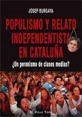 Populismo y relato independentista en Cataluña - Burgaya, Josep