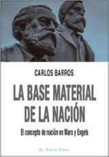 La base material de la nación. El concepto de nación en Marx y En - Barros, Carlos