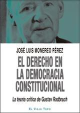El derecho en la Democracia Constitucional. La teoría crítica de - Monereo Pérez, José Luis