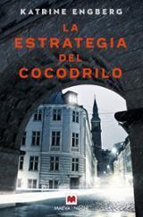La estrategia del cocodrilo - Engberg, Katrine