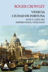 Venecia ciudad de fortuna - Crowley, Roger