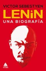 Lenin. Una biografía - Sebestyen, Victor