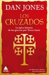 Los cruzados. La épica histórica de las guerras por Tierra Santa - Jones, Dan