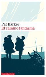 El camino fantasma (trilogía Regeneración vol. III) - Barker, Pat