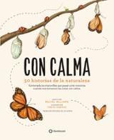 Con calma. 50 historias de la naturaleza - Williams, Rachel