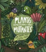 Plantas domesticadas y otros mutantes - Eduardo Muñoz, Iban