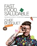 Fast food saludable - Chef Bosquet