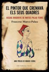 El pintor que cremava els seus quadres - Marco-Palau, Francesc