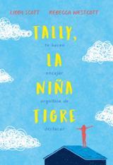 Tally, la niña tigre - Scott, Libby