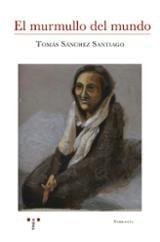 El murmullo del mundo - Sánchez Santiago, Tomás