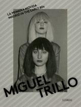 La primera movida - Trillo, Miguel